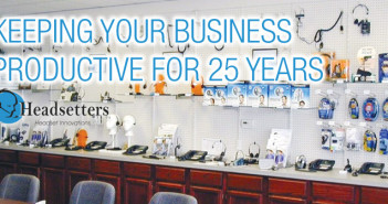 Headsetters™ – Keeping Your Business Productive for 25 yrs