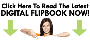 Click here to read the latest Digital Flipbook
