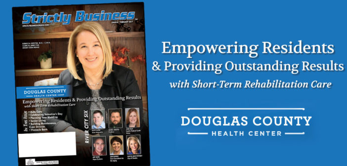 Douglas County Health Center – Empowering Residents & Providing Outstanding Results