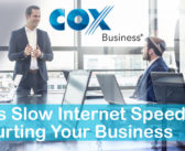 Cox Business – 6 Ways Slow Internet Speeds Are Hurting Your Business
