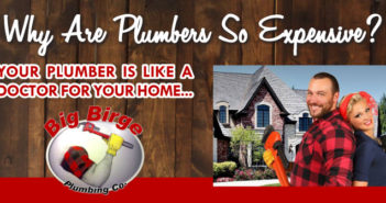 Big Birge Plumbing – Why Are Plumbers So Expensive?