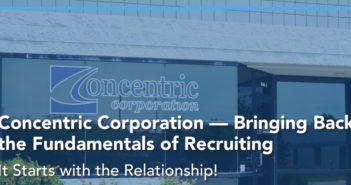 Concentric Corporation — Bringing Back the Fundamentals of Recruiting