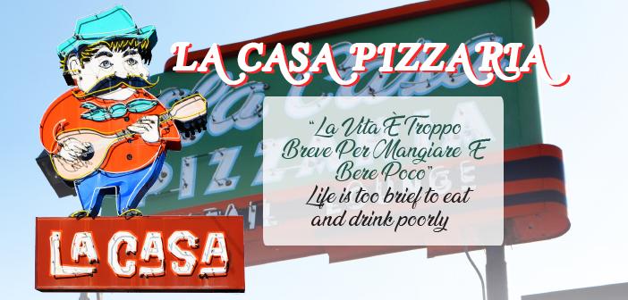 La Casa Pizzaria: Legendary Pizza and Pasta on Leavenworth