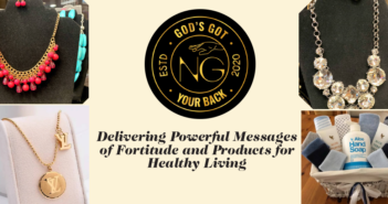 God's Got Your Back: Delivering Powerful Messages of Fortitude and Products for Healthy Living