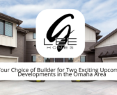 G. Lee Homes – Your Choice of Builder for Two Exciting Upcoming Developments in the Omaha Area