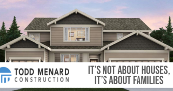 Todd Menard Construction – It's Not About Houses, It's About Families