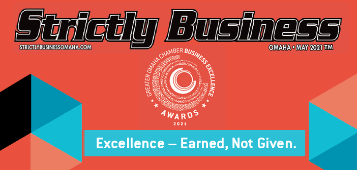 Greater Omaha Chamber – Excellence – Earned, Not Given.